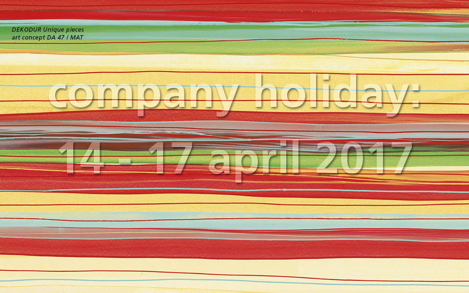 Company holiday: 14 - 17 april 2017